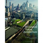 ECOLOGICAL URBAN ARCHITECTURE book with chapter about 2011 Atelier